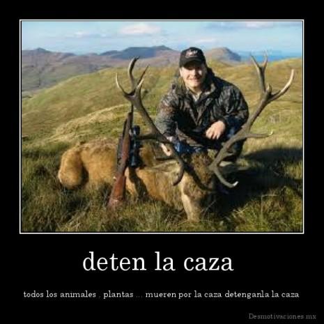 desmotivaciones.mx_deten-la-caza-todos-los-animales-plantas-...-mueren-por-la-caza-detenganla-la-caza_132430430915