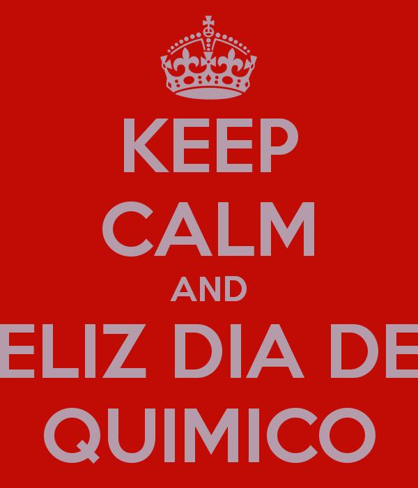 quimicokeep-calm-and-feliz-dia-del-quimico-3