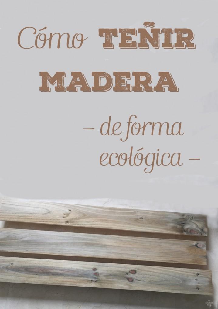 como-tenir-madera-de-forma-ecologica-copia